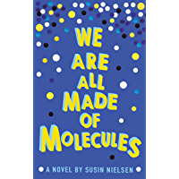 We Are All Made of Molecules (English Edition)