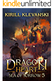 Dragon Heart: Sea of Sorrow. LitRPG Wuxia Series: Book 5