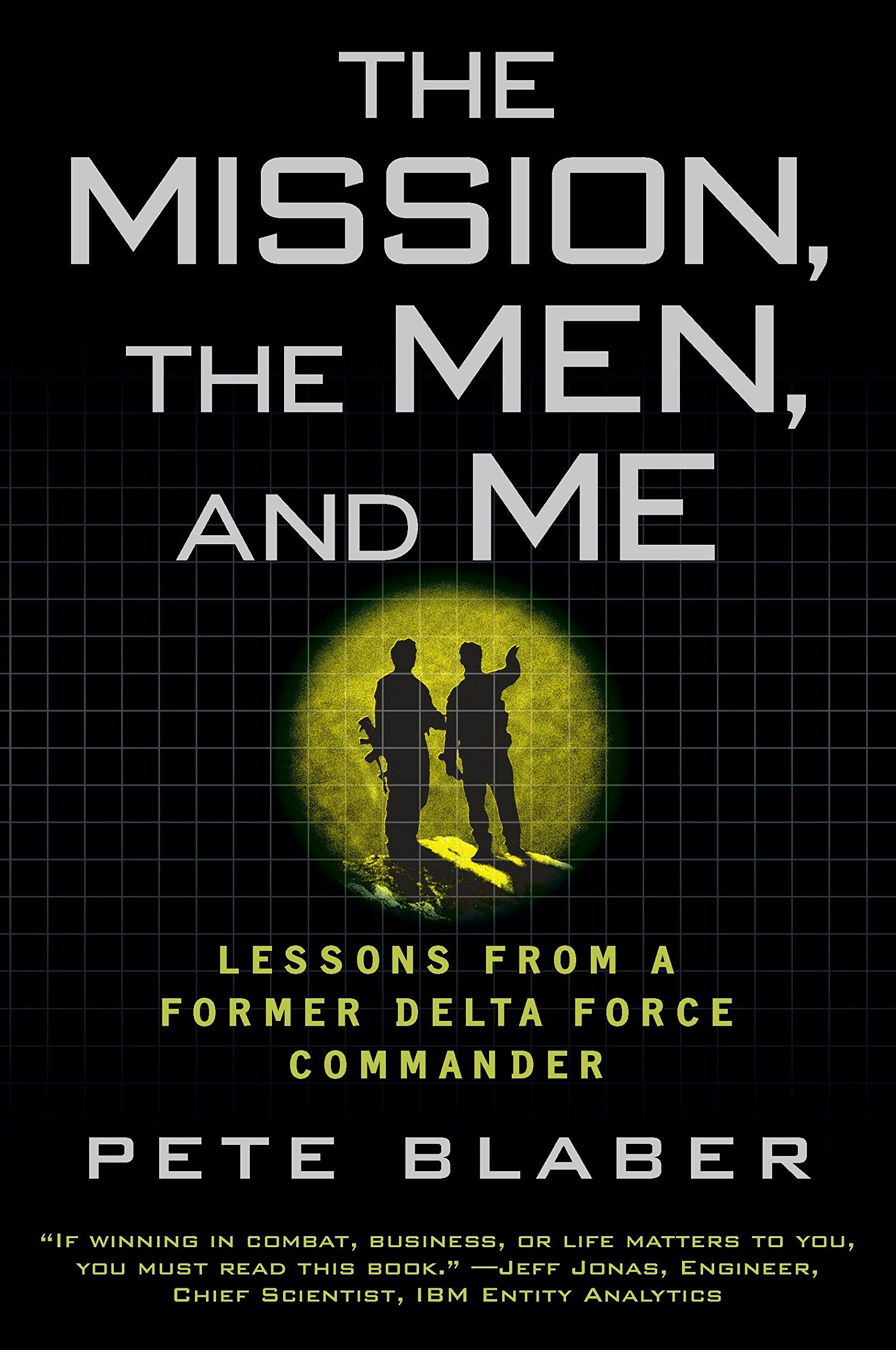 The Mission, the Men, and Me: Lessons from a Former Delta Force Commander: Amazon.es: Pete Blaber: Libros en idiomas extranjeros