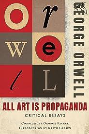 All Art Is Propaganda: Critical Essays (English Edition)