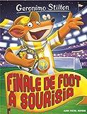 Geronimo Stilton, Tome 79 : Finale de foot à Sourisia