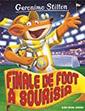 Geronimo Stilton, Tome 79 : Finale de foot à Sourisia