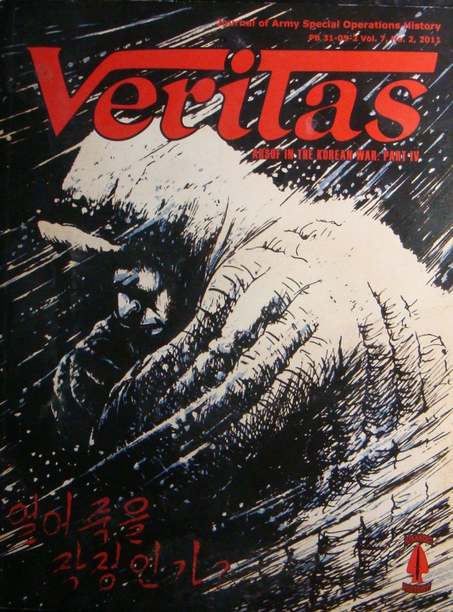 Veritas, Journal of Army Special Operations History, Pb 31-05-2 Vol. 7 , No. 2 , Arts in the Korean War Part IV PDF
