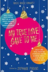 My True Love Gave to Me Kindle Edition