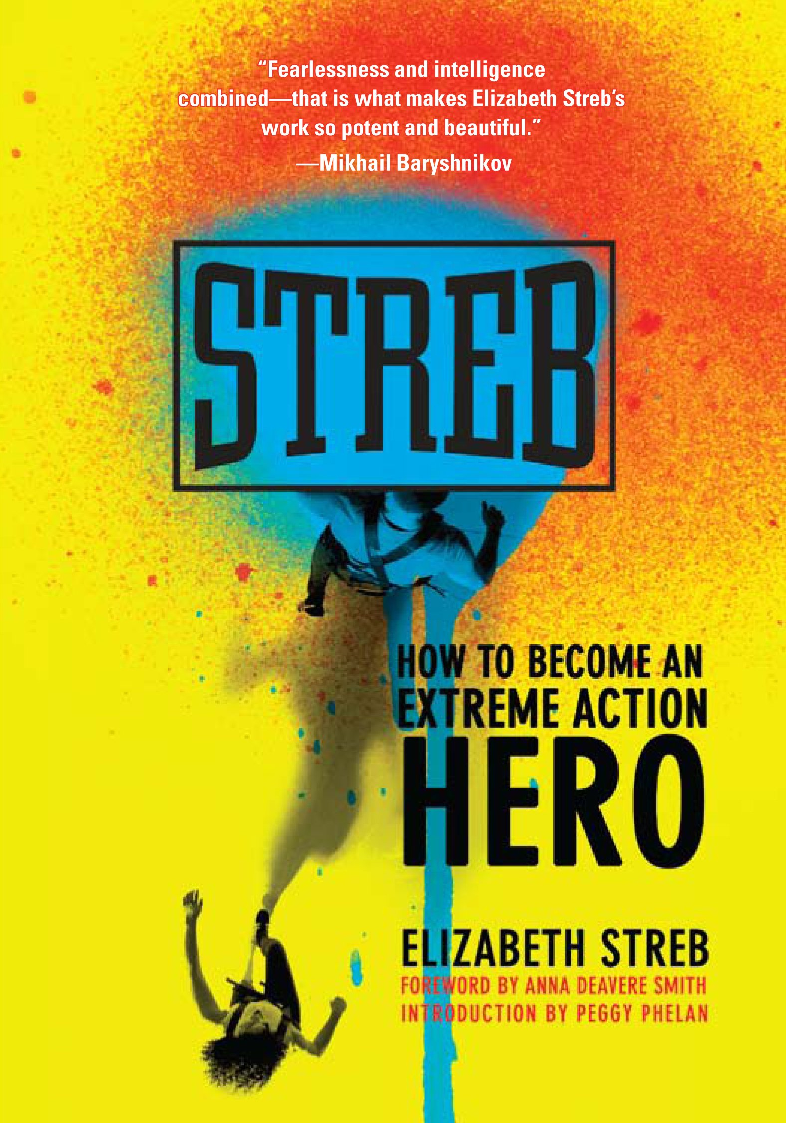 Streb: How to Become an Extreme Action Hero: Amazon.de: Elizabeth ...