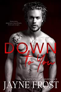 Down To You: Rockstar Romance (Sixth Street Bands Book 5)