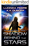 Shadow Behind the Stars (Shadowed Space Book 1): A Cadicle Space Opera Adventure