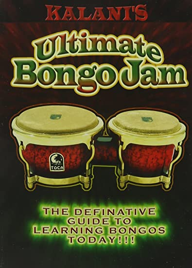Kalani's Ultimate Hand Percussion: Ultimate Bongo Jam