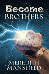 Become: Brothers: Become Series Prequel Kindle Edition
