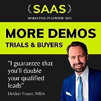 More Demos, Trials & Buyers: SaaS Marketing Playbook 2021