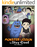 Monster Lesson to Stay Cool: My Monster Helps Me Control My Anger. A Cute Monster Story to Teach Kids about Emotions, Kindness and Anger Management.