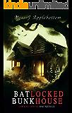 Batlocked Bunkhouse (Locked House Hauntings Book 7)