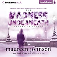 The Madness Underneath: The Shades of London, Book 2