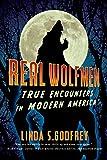 Real Wolfmen: True Encounters in Modern America