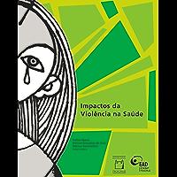 Impactos da Violência na Saúde