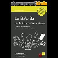 Le B.A.-Ba de la communication: Comment convaincre, informer, séduire ? (Hors collection)