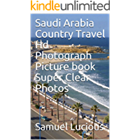 Saudi Arabia Country Travel Hd Photograph Picture book Super Clear Photos