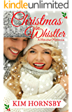 Christmas in Whistler: (A Holiday Contemporary Romance) (Leaving Town for Christmas Series)