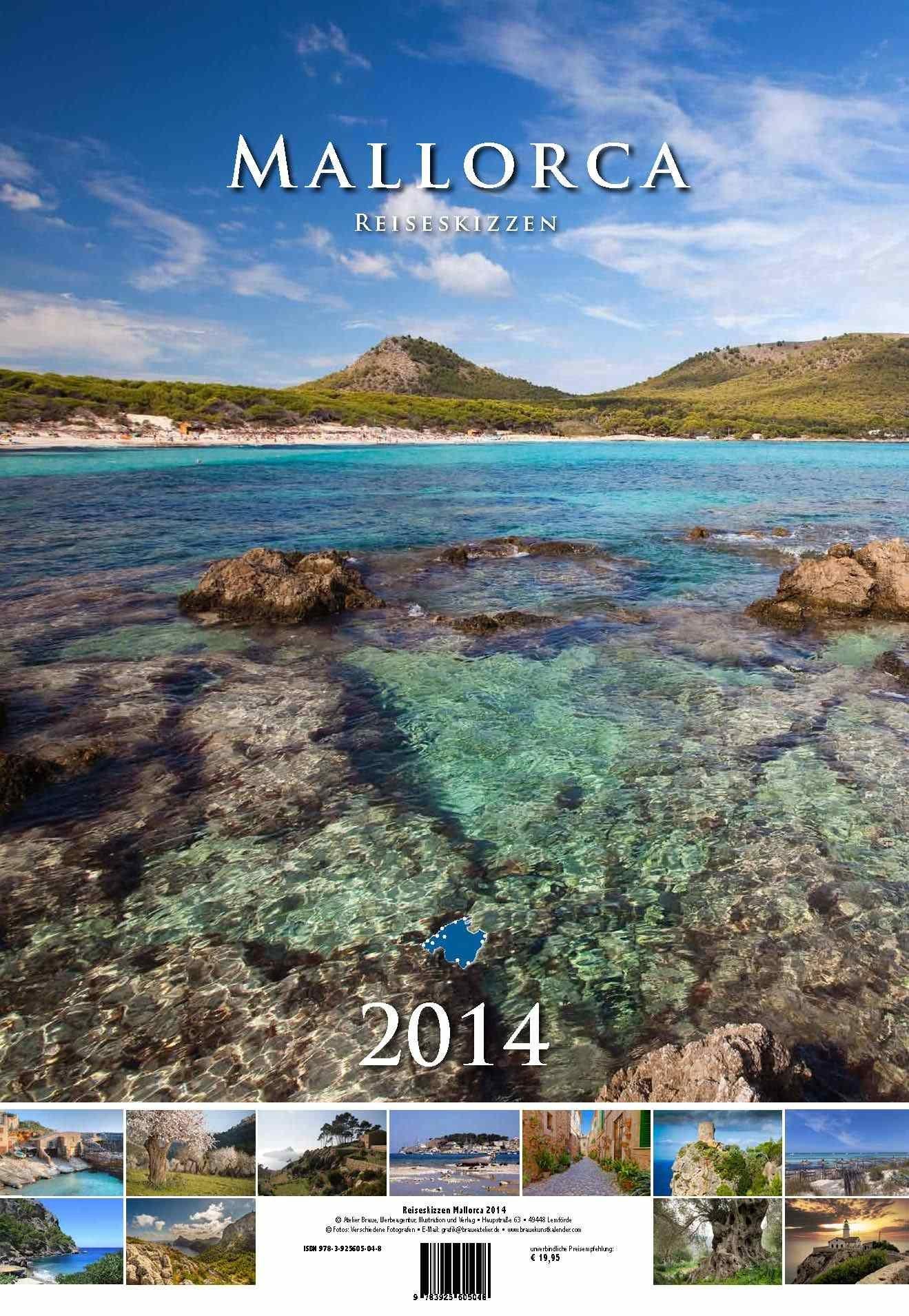 Reiseskizzen Mallorca 2014: Fotoreise durch Mallorca. Kalender zum Planen /Notizen /Träumen: Fotoreise, Kalender 2014