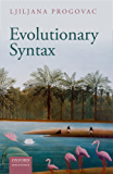 Evolutionary Syntax (Oxford Studies in the Evolution of Language)