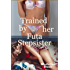 Trained by her Futa Stepsister: (Taboo, Futa-on-female)