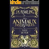 Les Animaux fantastiques : le texte du film (French Edition)