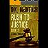 Rush To Justice - 2:A Brady Flynn Novel: Brady Flynn Legal Thriller Series Book 2