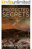 Protected Secrets: A Whispering Pines Mystery, Book Ten
