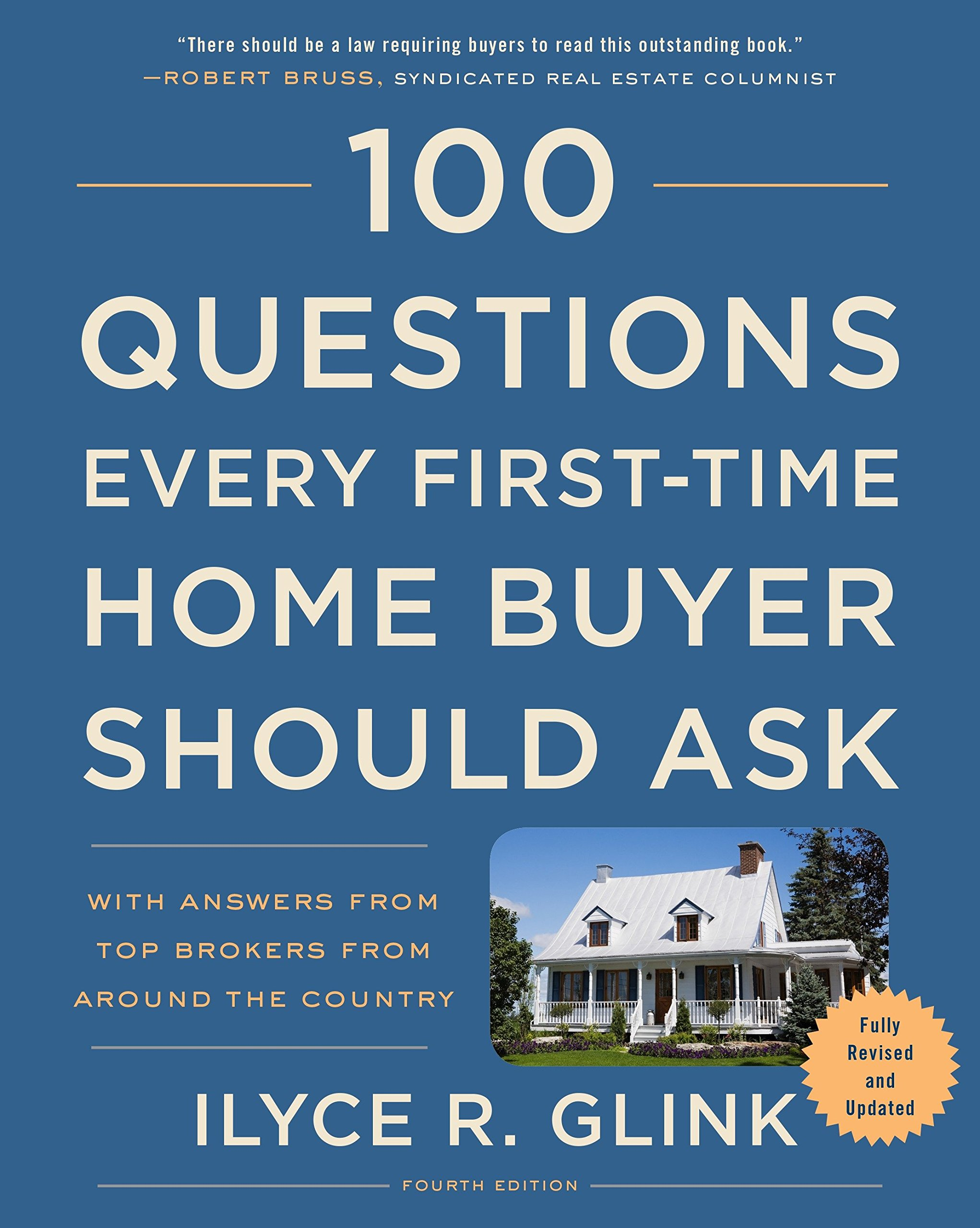 100 Questions Every First-Time Home Buyer Should Ask, Fourth Edition: With  Answers from Top Brokers from Around the Country: Ilyce R. Glink:  9781524763435: ...