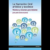La Narración Oral artística y escénica: Técnicas y recursos para iniciarse (Guías para la formación nº 14)