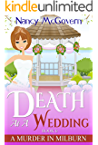 Death At A Wedding: A Culinary Cozy Mystery With A Delicious Recipe (A Murder In Milburn Book 6)