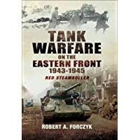 Tank Warfare on the Eastern Front, 1943–1945: Red Steamroller