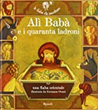 Alì Babà e i quaranta ladroni. Ediz. illustrata. Con CD Audio
