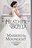 Married by Moonlight (Distinguished Rogues Book 9)