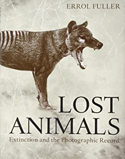 a gap in nature discovering the world s extinct animals tim lost animals extinction and the photographic record