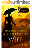 Miss Knight and the Automaton's Wife (Society for Paranormals Book 2)