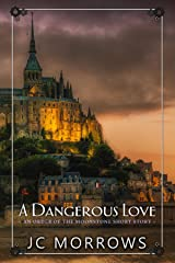 A Dangerous Love (Order of the MoonStone Short Stories Book 3) Kindle Edition