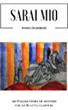 Sarai mio: An Italian story of mystery for A2-B1 level learners (Learning Easy Italian)