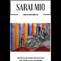 Sarai mio: An Italian story of mystery for A2-B1 level learners (Learning Easy Italian Vol. 2) (Italian Edition) book cover