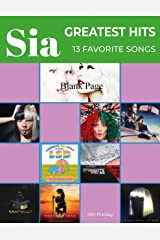 Sia Greatest Hits For Piano: Piano Sheet Music Songbook Kindle Edition