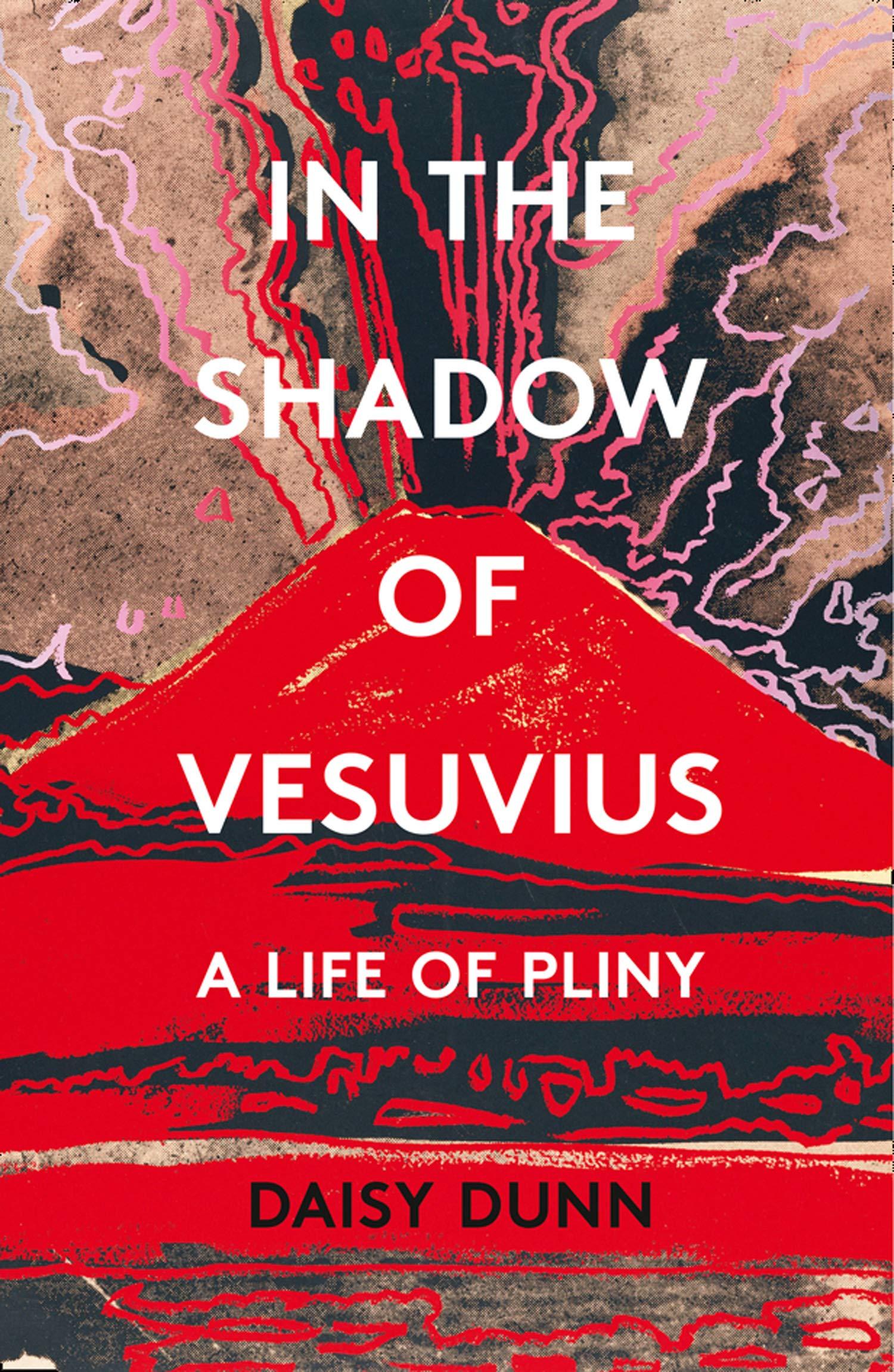 In The Shadow Of Vesuvius  A Life Of Pliny