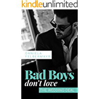 Bad Boys don't love: The Wedding-Deal