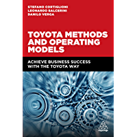 Toyota Methods and Operating Models: Achieve Business Success with the Toyota Way (English Edition)