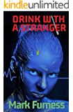 Drink with a Stranger: Aftermath