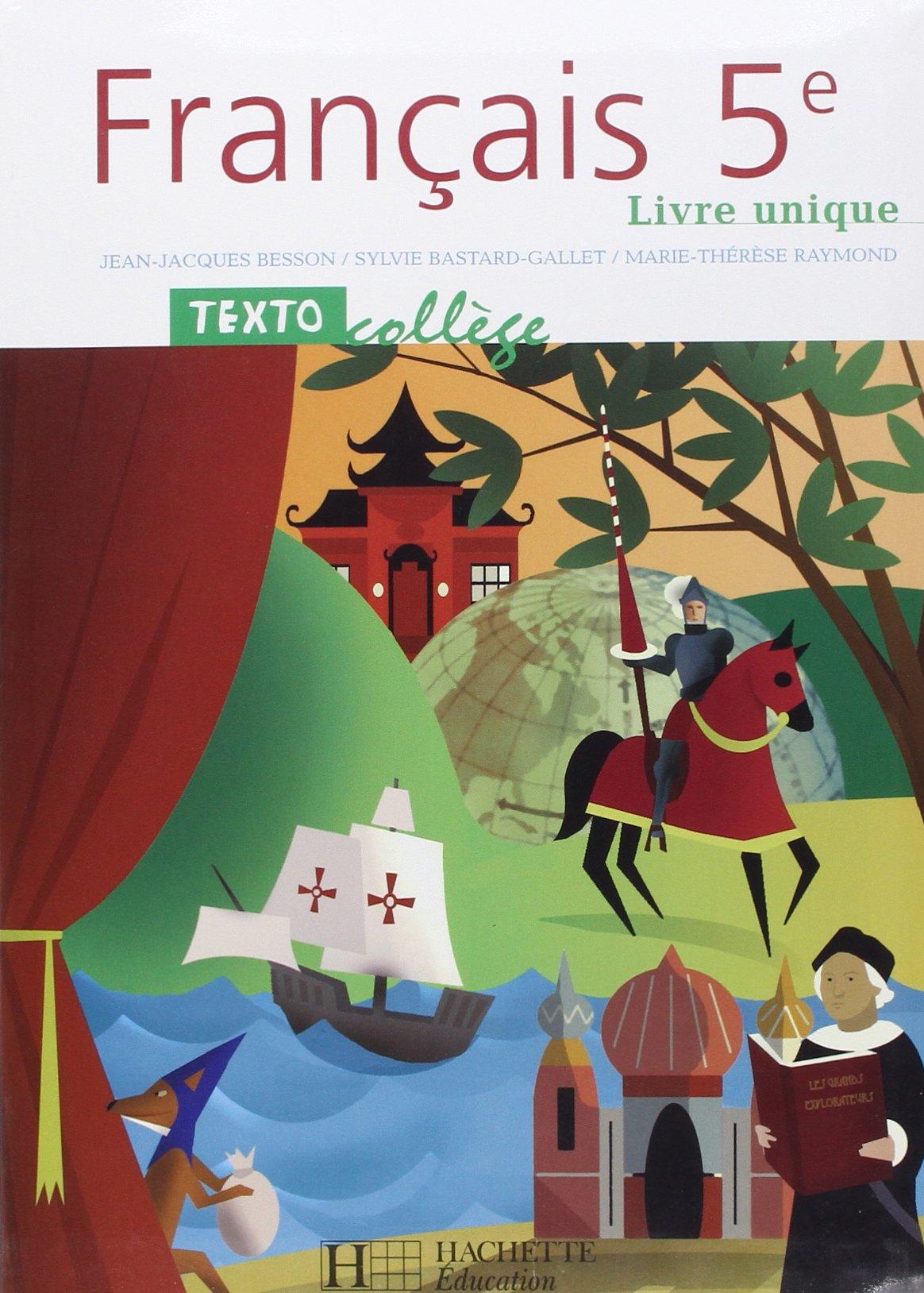 Francais 5e Livre Unique Jean Jacques Besson Sylvie