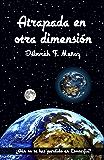 Atrapada en otra dimensión (Viajera interdimensional nº 1)