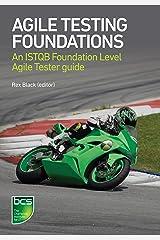 Agile Testing Foundations: An ISTQB Foundation Level Agile Tester guide Kindle Edition