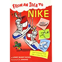 From an Idea to Nike: How Branding Made Nike a Household Name: How Marketing Made Nike a Global Success