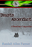 Beasts Ascendant: The Chronicles of the Cause, Parts One and Two