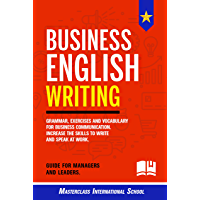 Business English Writing: Grammar, exercises and vocabulary for business communication. Increase the skills to write and…